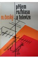 Příjem rozhlasu a televize - ČESKÝ Milan
