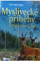 Myslivecké příběhy s vůní lesa a lovu - BOUZEK Ota