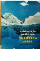S občanským průkazem na střechu světa - JANOUCH František