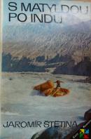 S Matyldou na Indu - ŠTĚTINA Jaromír