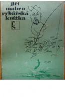 Rybářská knížka - MAHEN Jiří