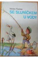 Se sluníčkem u vody - FISCHER Václav