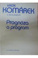 Prognóza a program - KOMÁREK Valtr a kol.