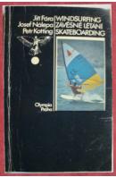 Windsurfing. Závěsné létání. Skateboarding - FÁRA J,/ NÁLEPA J./ KOTTING P.
