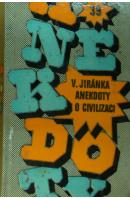V.Jiránka anekdoty o civilizaci - ...autoři různí/ bez autora