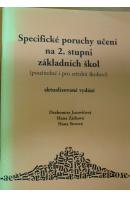 Specifické poruchy na 2. stupni základních škol (použitelné i pro střední školství) - JUCOVIČOVÁ D./ ŽÁČKOVÁ H./ SOVOVÁ H.