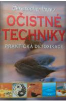 Očistné techniky. Odstraňováním toxinu ke zdraví a vitalitě - VASEY Christopher