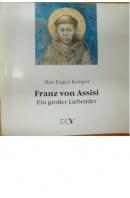 Franz von Assisi. Ein Grosser Liebender - KEMPER Max Eugen