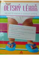 Dětský lékař. Největší kniha o zdraví dítěte - NEDĚLKOVÁ Dana
