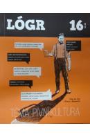 Lógr 16. Magazin pro literaturu, komiks a populární kulturu. - ... autoři různí/ bez autora