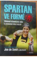 Spartan ve formě. 30denní tréninkový plán k proměně těla i mysli - SENA Joe de/ DURANT J.