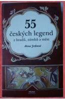 55 českých legend z hradů, zámků a měst - JEŽKOVÁ Alena