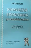 Podniková ekonomika pro bakalářské studium. Praktikum - MIKOVCOVÁ H./ SCHOLLEOVÁ H.
