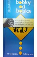 Bobky od Bobka . Ze zápisníku ředitele ZOO - BOBEK Miroslav