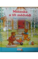 Mášenka a tři medvědi. Příběh o ohleduplnosti - MONMOUTH J./ SWANSON M.