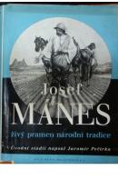 Josef Mánes. Živý pramen národní tradice - MÁNES Josef
