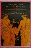 Homosexuality in Greece and Rome. A Sourcebook of Basic Documents - HUBBARD K. Thomas