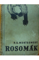 Rosomák. Běs kanadských lesů - MONTGOMERY Rutherdorf G.