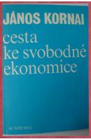 Cesta ke svobodné ekonomice - KORNAI János