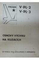 Osnovy výcviku na kluzácích. V-PL-2, V-PL-3 - ... autoři různí/ bez autora