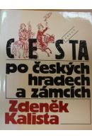 Cesta po českých hradech a zámcích - KALISTA Zdeněk