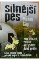 Silnější pes. Lidová, rmutně veselá pohádka (nejen) o českém fotbalu - ČÁP Maxim