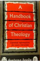 A Handbook of Christian Theology - ...autoři různí/ bez autora