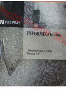 Informix - OnLine. Administrator´s Guide. Version 5,0 - ... autoři různí/ bez autora