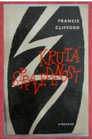 Krutá spravedlnost - CLIFFORD Francis