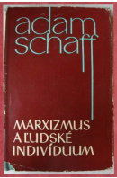 Marxizmus a ľudské indivíduum - SCHAFF Adam