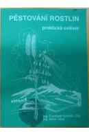 Pěstování rostlin. Praktická cvičení - KUCHTÍK F./ TEKSL M.