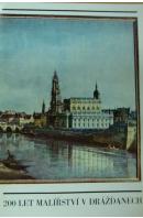 200 let malířství v Drážďanech - ...autoři různí/ bez autora