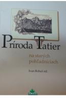 Príroda Tatier na starých pohľadniciach - BOHUŠ Ivan ml.