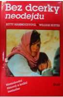 Bez dcerky neodejdu - MAHMOODYOVÁ  Betty/ HOFFER William