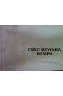 Česko - slovenská koruna v podpisech. Tradice/ Tvorba/ Teorie - ...autoři různí/ bez autora