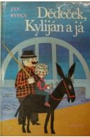 Dědeček, Kyliján a já - RYSKA Jan