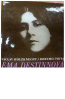 Ema Destinnová - HOLZKNECH V./ TRITA B.