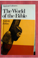 The world of the bible - JIRKU Anton