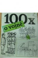 100x o vojně - ...autoři různí/ bez autora