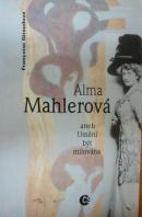 Alma Mahlerová aneb Umění být milována - GIRAUDOVÁ Francoise