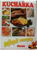 Kuchařka. Nejlepší recepty. 2850 vybraných receptů z kuchařek nakladatelstí Dona - DOLEŽALOVÁ Alena sest.