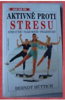 Aktivně proti stresu - HÜTTICH B./ JÄNISCHOVÁ G.