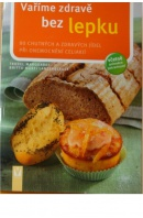 Vaříme zdravě bez lepku. Jíme zdravě bez celiakií - MARQUARDT T./ LANZENBERGER B. M.