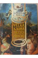 Velká kniha biblických příběhů - RAVIK Slavomír
