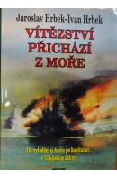 Vítězství přichází z moře. Od vylodění u Anzia po kapitulaci v Tokijském zálivu - HRBEK J./ HRBEK I.