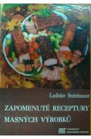 Zapomenuté receptury masných výrobků - STEINHAUSER Ladislav