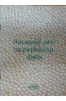 Receptář pro bezlepkovou dietu - MARČEK I./ HUČKO M.