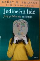 Jedineční lidé. Jiný pohled na autismus - PRIZANT B. M./ FIELDS - MEYER T.