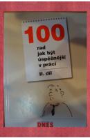 100 rad jak být úspěšnější v práci. II. díl - ...autoři různí/ bez autora