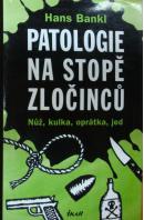 Patologie na stopě zločinců - BANKL Hans